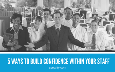 5 Ways to Build Confidence Within Your Staff