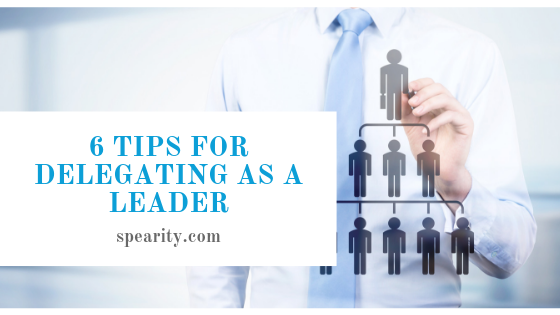 6 Tips for Delegating as a Leader