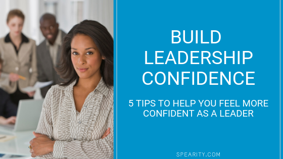 5 Ways to Build Leadership Confidence