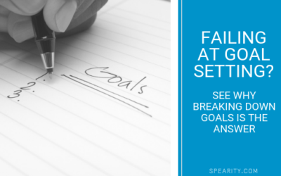 Failing at Goal Setting? See Why Breaking Down Goals is the Answer