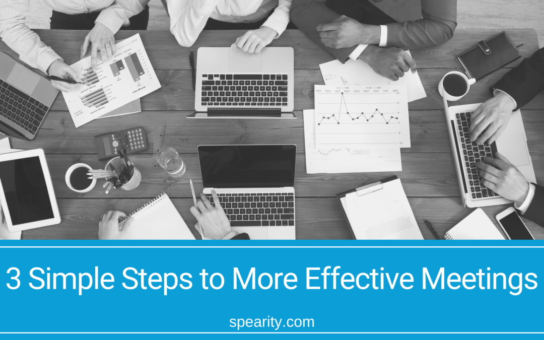 Are Your Employee Meetings a Waste of Time? 3 Easy Steps to More Effective Meetings